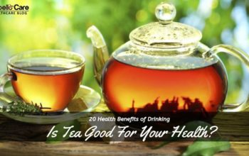 20 Benefits of Drinking Tea that Improves Health