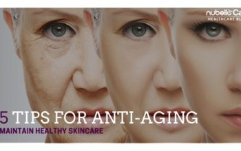 5 Tips for anti-aging to maintain healthy skincare