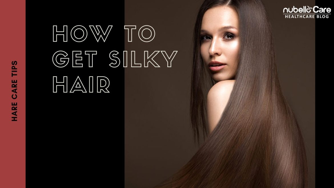 How To Get Silky Hair With Extra Smoothness