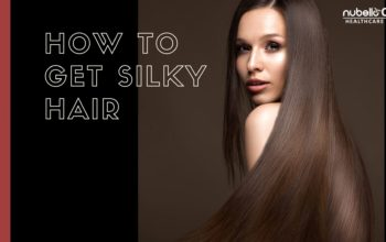 How To Get Silky Hair – Tips For Soft and Silky Hair
