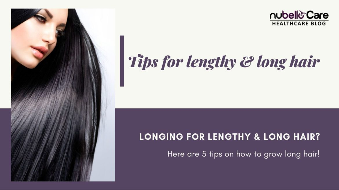5 Tips for lengthy and long hair