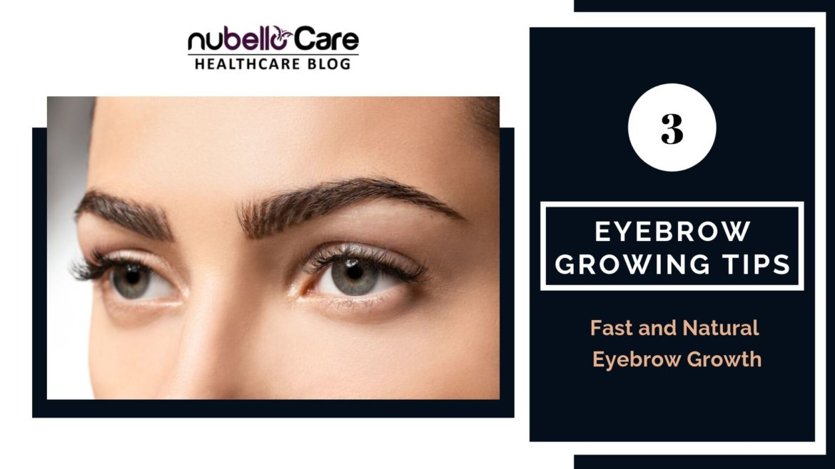 3 eyebrow growing tips - fast and natural