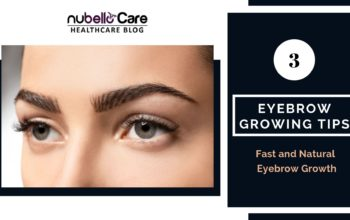 3 Eyebrow Growing Tips: Fast and Natural Growth