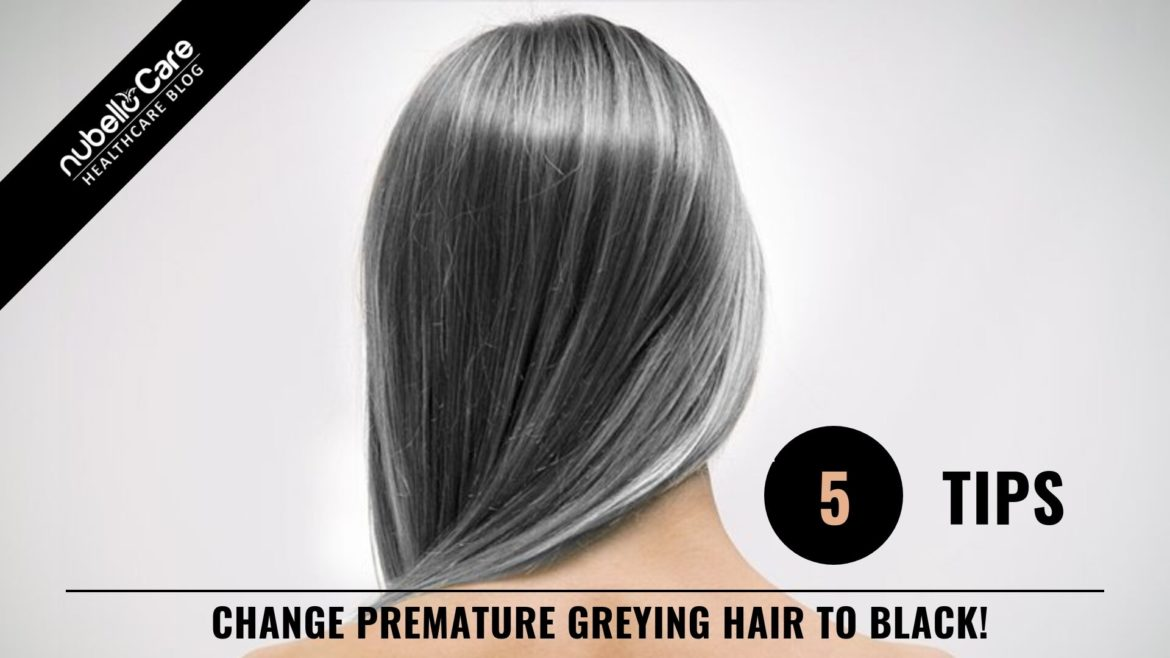 5 tips to change premature greying hair to black