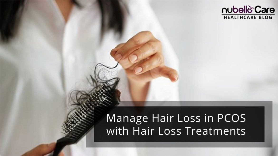 Manage Hair Loss in PCOS with Hair Loss Treatments