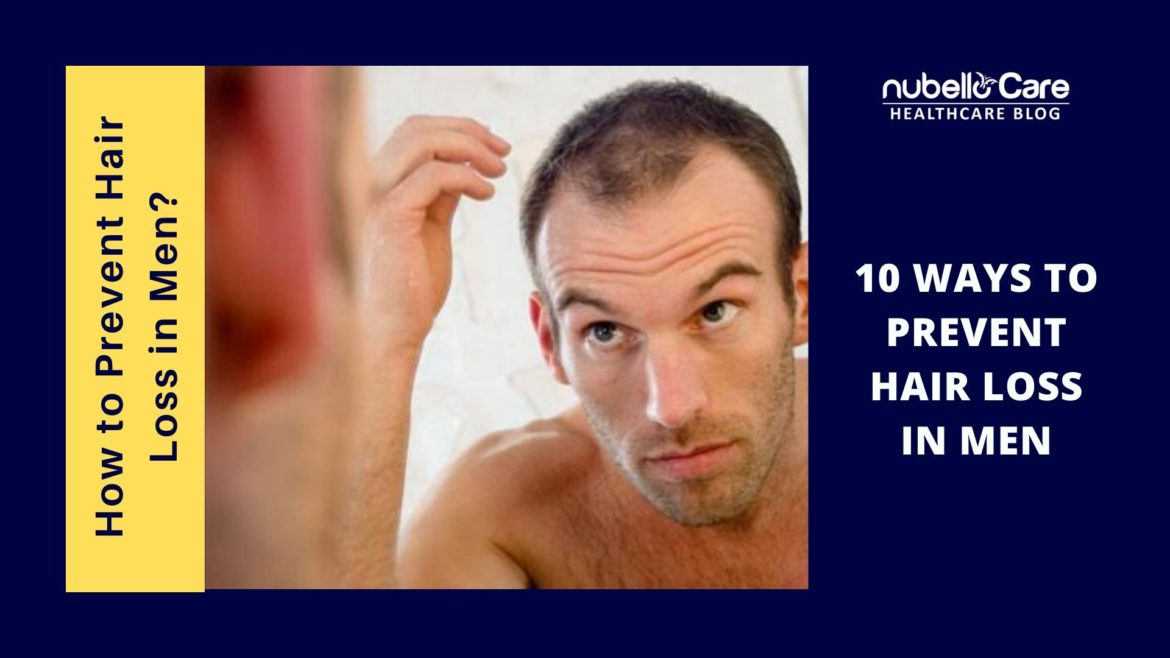 10 Ways To Prevent Hair Loss In Men