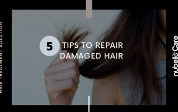5 Tips to Repair Damaged Hair – Hair Treatment Solution