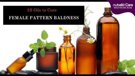 Best 10 Oils for Female Pattern Baldness