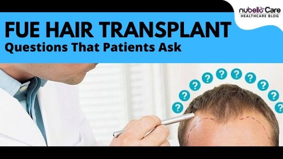 Questions on FUE Hair Transplant