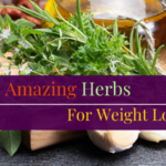 11 Amazing Herbs For Weight Loss