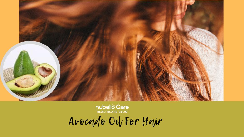Avocado Oil For Hair Care