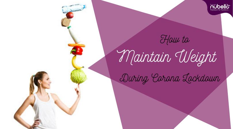 Maintain Weight During Corona Lockdown