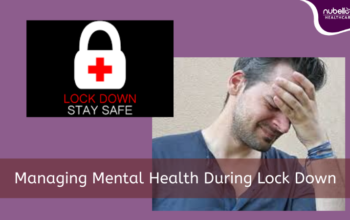 Managing Mental Health During Lock Down and Home Quarantine